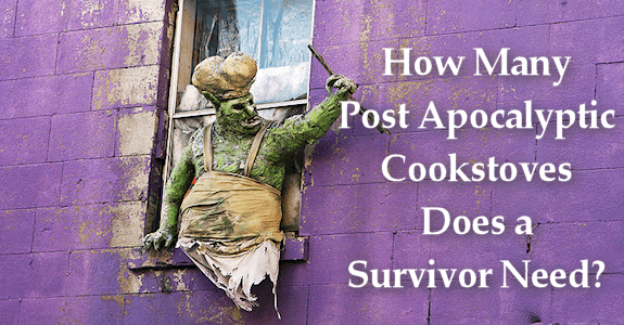 Cooking after the Apocalypse: How Many Portable Stoves Do You REALLY Need?